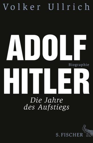 Adolf Hitler - 1. Die Jahre des Aufstiegs 1889 - 1939