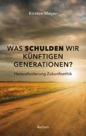 Was schulden wir künftigen Generationen?