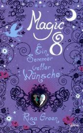 Magic 8 - ein Sommer voller Wünsche