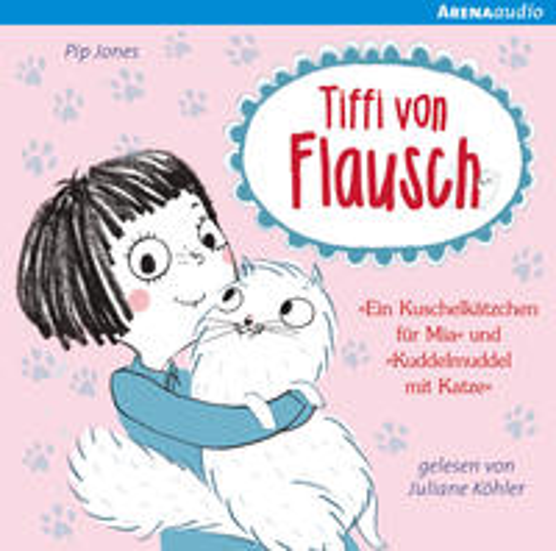Tiffi von Flausch - Ein Kuschelkätzchen für Mia und Kuddelmuddel mit Katze