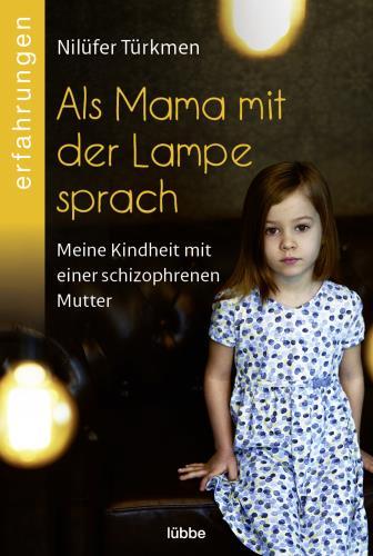 Als Mama mit der Lampe sprach