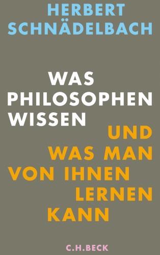 Was Philosophen wissen und was man von ihnen lernen kann