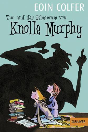 Tim und das Geheimnis von Knolle Murphy