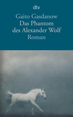 Das Phantom des Alexander Wolf