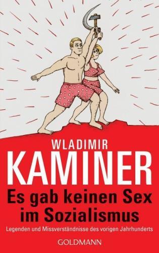 Es gab keinen Sex im Sozialismus