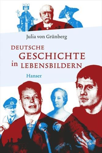 Deutsche Geschichte in Lebensbildern