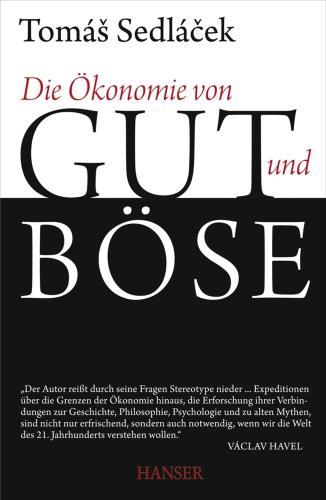 Die Ökonomie von Gut und Böse