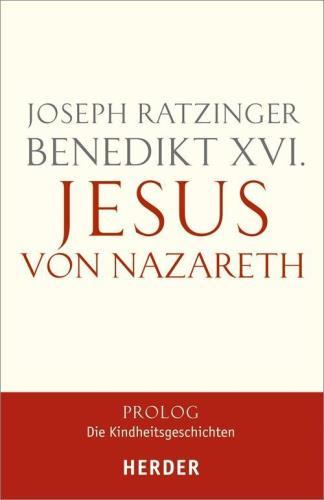Jesus von Nazareth - Prolog. Die Kindheitsgeschichten