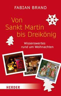 Von Sankt Martin bis Dreikönig