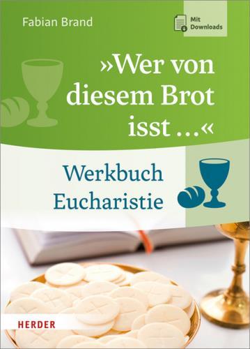 """""""Wer von diesem Brote isst ..."""""""