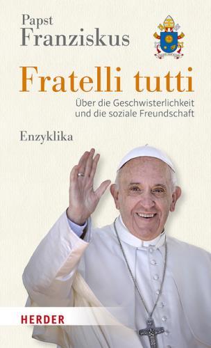 """Die Enzyklika """"Fratelli tutti"""""""