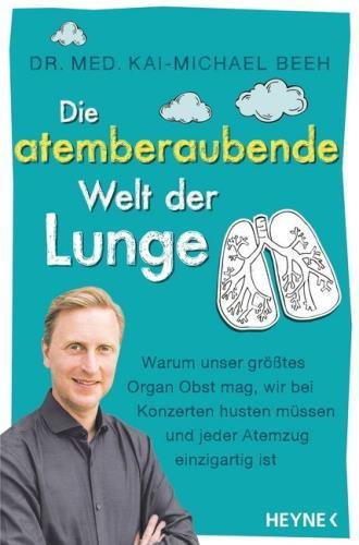 Die atemberaubende Welt der Lunge