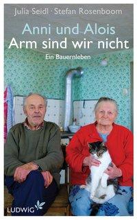 Anni und Alois, arm sind wir nicht