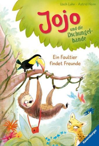 Jojo und die Dschungelbande - 1. Ein Faultier findet Freunde