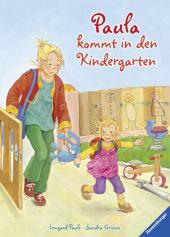 Paula kommt in den Kindergarten