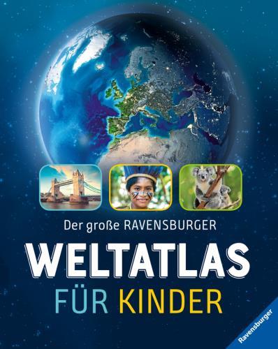 Der große Ravensburger Weltatlas für Kinder
