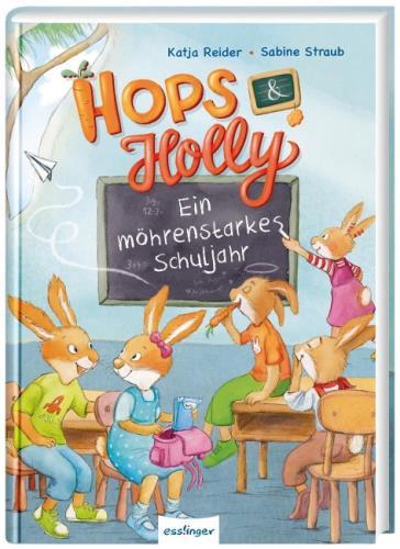 Hops & Holly - ein möhrenstarkes Schuljahr