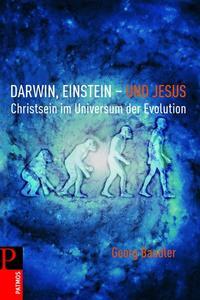 Darwin, Einstein - und Jesus