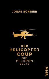 Der Helicopter Coup - Die Millionen Beute