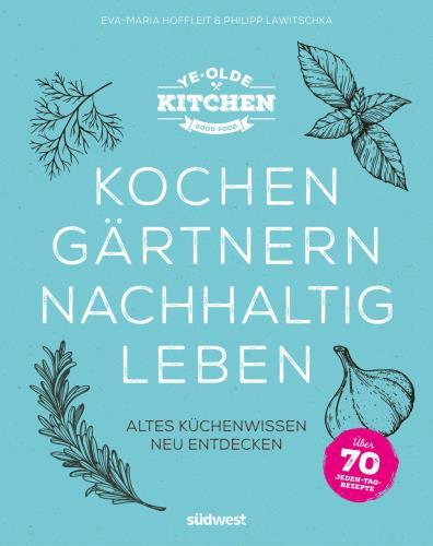 Kochen, gärtnern, nachhaltig leben