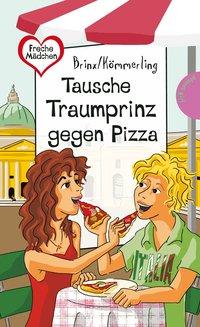 Tausche Traumprinz gegen Pizza