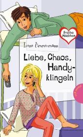 Liebe, Chaos, Handyklingeln