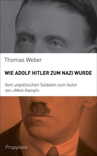 Wie Adolf Hitler zum Nazi wurde