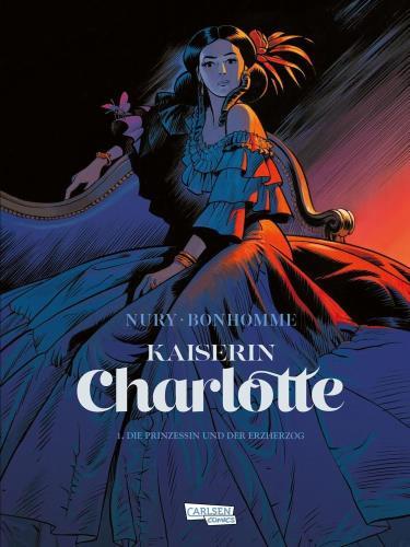 Kaiserin Charlotte - 1. Die Prinzessin und der Erzherzog