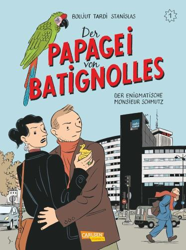 Der Papagei von Batignolles - 1. Der enigmatische Monsieur Schmutz