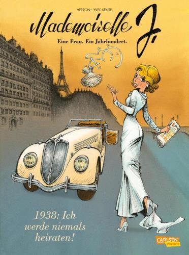 Mademoiselle J. - 1938: Ich werde niemals heiraten!