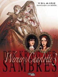 Der Krieg der Sambres - Werner & Charlotte - 3. Euer Kind, Gräfin ...