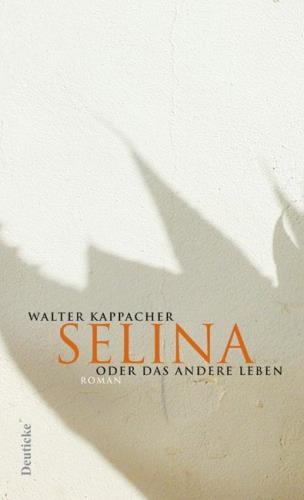 Selina oder Das andere Leben