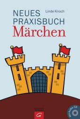 Neues Praxisbuch Märchen