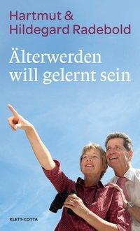 Älterwerden will gelernt sein!