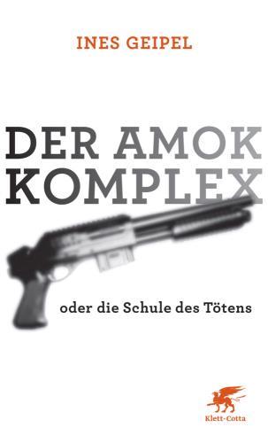 Der Amok-Komplex
