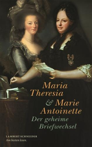 Maria Theresia und Marie Antoinette
