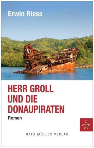 Herr Groll und die Donaupiraten