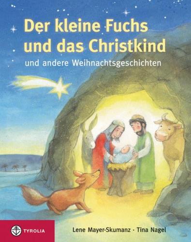 Der kleine Fuchs und das Christkind und andere Weihnachtsgeschichten