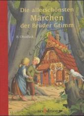 Die allerschönsten Märchen der Brüder Grimm