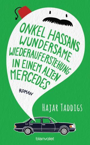 Onkel Hassans wundersame Wiederauferstehung in einem alten Mercedes
