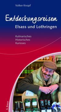 Entdeckungsreisen Elsass und Lothringen