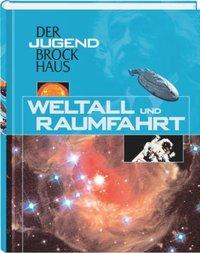 Der Jugend-Brockhaus Weltall und Raumfahrt