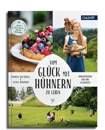 Vom Glück, mit Hühnern zu leben