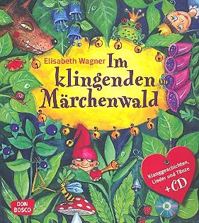 Im klingenden Märchenwald
