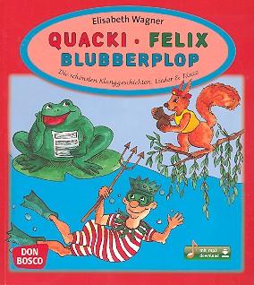 Quacki, Felix, Blubberplop
