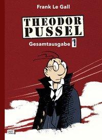 Theodor Pussel - Gesamtausgabe - 1