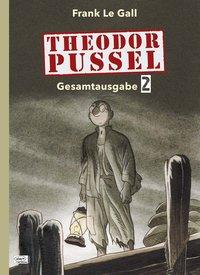 Theodor Pussel - Gesamtausgabe - 2