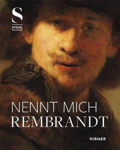Nennt mich Rembrandt