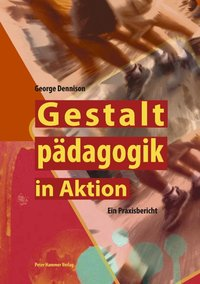 Gestaltpädagogik in Aktion