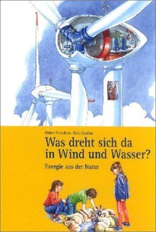 Was dreht sich da in Wind und Wasser?